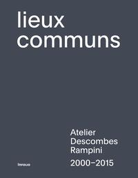 Bruno Marchand et Sébastien Marot - Lieux communs - Atelier Descombes Rampini 2000-2015.