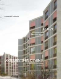 Bruno Marchand et Alexandre Aviolat - Logements en devenir - Concours en Suisse 2005-2015.