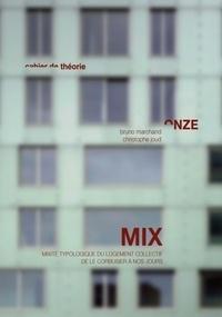 Bruno Marchand et Christophe Joud - Mix - Mixité typologique du logement collectif de Le Corbusier à nos jours.