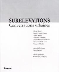 Bruno Marchand et Christophe Joud - Surélévations - Conversations urbaines.
