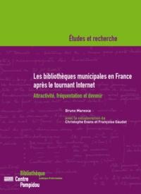 Bruno Maresca - Les bibliothèques municipales en France après le tournant Internet - Attractivité, fréquentation et devenir.