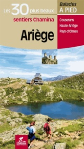 Bruno Marin et Hervé Milon - Ariège - Les 30 plus beaux sentiers de montagne à pied.