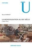 Bruno Marnot - La mondialisation au XIXe siècle (1850-1914).