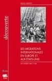 Bruno Marnot - Les migrations internationales en Europe et aux Etats-Unis - Des années 1840 à 1940.