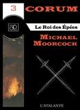 Bruno Martin et Michael Moorcock - Le Roi des Epées - Corum, T3.