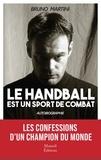 Bruno Martini - Le handball un sport de combat.