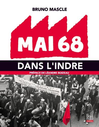 Bruno Mascle - Mai 68 dans l'Indre.