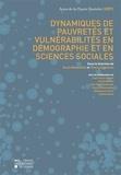 Bruno Masquelier et Thierry Eggerickx - Dynamiques de pauvretés et vulnérabilités en démographie et en sciences sociales - Actes de la Chaire Quetelet 2007.
