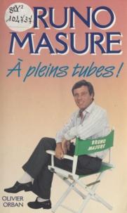 Bruno Masure - À pleins tubes ! - Farce pas très cathodique.