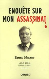 Bruno Masure - Enquête sur mon assassinat - Polar narcissique.