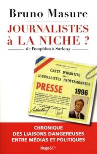 Bruno Masure - Journalistes à la niche ? - De Pompidou à Sarkozy, chronique des liaisons dangereuses entre médias et politiques.