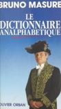 Bruno Masure - Le dictionnaire analphabétique.