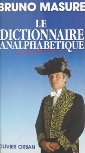 Bruno Masure - Le dictionnaire analphabétique.