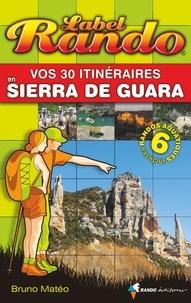 Bruno Mateo - Vos 30 itinéraires en Sierra de Guara.