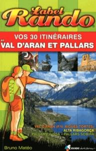 Bruno Mateo - Vos 30 itinéraires en Val d'Aran et Pallars.
