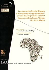 Les approches bi-plurilingues d'enseignement-apprentissage : autour du programme Ecole et langues nationales en Afrique (ELAN-Afrique) - Bruno Maurer |