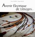 Bruno Mazières et Philippe Pasquet - Avenir Electrique de Limoges... - 90 ans de vie coopérative.