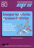 Bruno Méar et Serge Durali - Enseigner les activités physiques d'entretien.