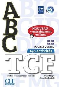Bruno Mègre et Sébastien Portelli - ABC TCF pour le Québec - Test de connaissance du français. 1 CD audio MP3