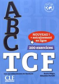 Télécharger des livres gratuitement ABC TCF test de connaissance du français  - 200 exercices par Bruno Mègre, Sébastien Portelli (Litterature Francaise)