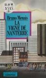 Bruno Menais - La Vigne de Nanterre.