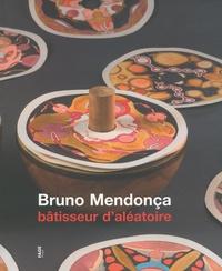 Bruno Mendonça et Pierre Padovani - Bruno Mendonça bâtisseur d'aléatoire.