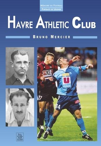 Bruno Mercier - Havre Athletic Club.