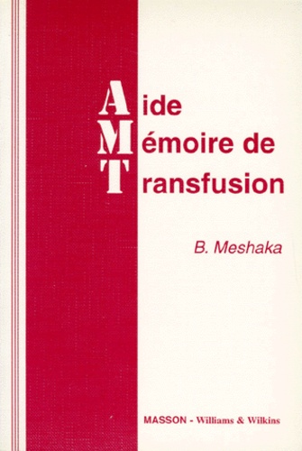Bruno Meshaka - Aide-mémoire de transfusion.