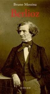 Bruno Messina - Berlioz.