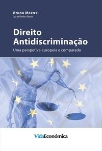 Bruno Mestre - Direito Antidiscriminação - Uma perspetiva europeia e comparada.