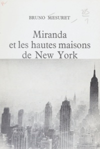Bruno Mesuret - Miranda et les hautes maisons de New York.