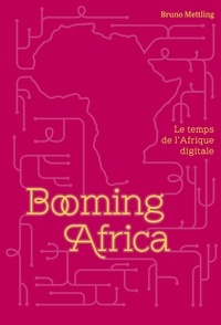 Booming Africa- Le temps de l'Afrique digitale - Bruno Mettling |