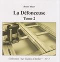 Bruno Meyer - La Défonceuse - Tome 2.