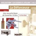 Bruno Meyer - La Défonceuse - Tome 1, Une nouvelle façon de travailler le bois.