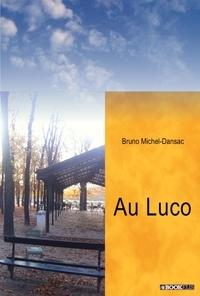 Bruno Michel-Dansac - AU LUCO.