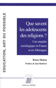 Bruno Michon - Que savent les adolescents des religions ? - Une enquête sociologique en France et en Allemagne.