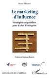 Bruno Mignot - Le marketing d'influence - Stratégies au quotidien pour le chef d'entreprise.