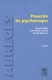 Bruno Millet-Ilharreguy et Jean-Marie Vanelle - Prescrire les psychotropes.