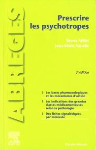 Bruno Millet et Jean-Marie Vanelle - Prescrire les psychotropes.