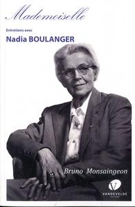 Bruno Monsaingeon et Nadia Boulanger - .