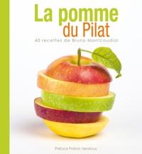 Bruno Montcoudiol - La Pomme du Pilat - 40 recettes de Bruno Montcoudiol.
