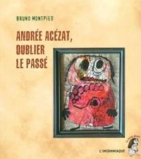 Bruno Montpied - Andrée Acézat, oublier le passé.