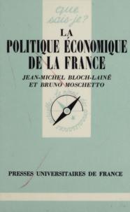 Bruno Moschetto et Jean-Michel Bloch-Laine - La politique économique de la France.