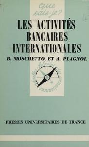 Bruno Moschetto - Les Activités bancaires internationales.