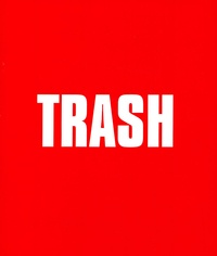 Bruno Mouron et Pascal Rostain - Trash.