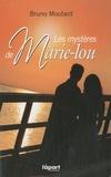 Bruno Moutard - Les mystères de Marie-Lou.