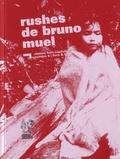 Bruno Muel et Francine Muel-Dreyfus - Rushes de Bruno Muel. 1 DVD