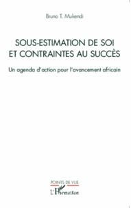 Sous-estimation de soi et contraintes au succès - Un agenda daction pour lavancement africain.pdf