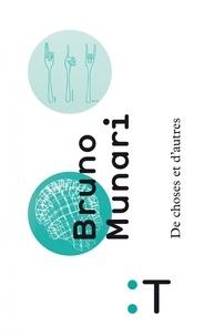 Bruno Munari - De choses et d'autres.