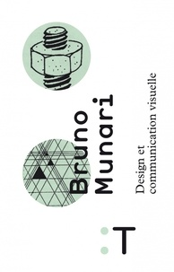 Bruno Munari - Design et communication visuelle.